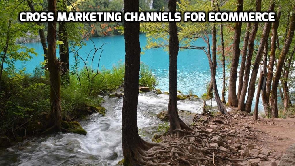 Cross Marketing Channels for eCommerce